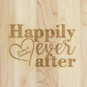 Happily ever after engraved on a cutting board.