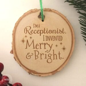 "Gift for coworkers - engraved rustic birch ornament with ""I'm a receptionist, I invented Merry and Bright."""