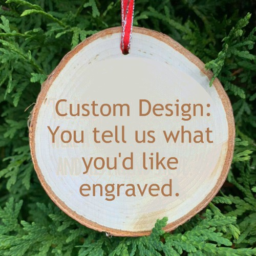 Custom design: you tell us what you'd like engraved.
