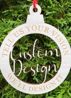 Laser cut and engraved birch wood ornament for a custom design. You tell us what you'd like, we'll create it.