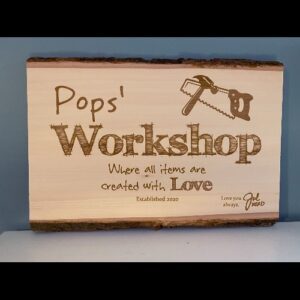 Live edge workshop sign engraved with your custom saying.